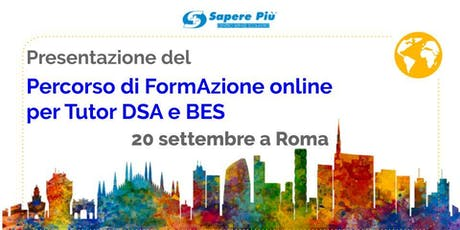 Roma - Presentazione Percorso di FormAzione online per Tutor DSA e BES biglietti