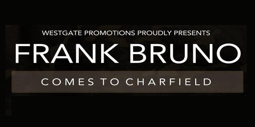 FRANK BRUNO COMES TO CHARFIELD
