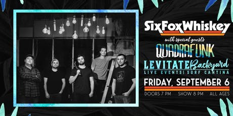 SixFoxWhiskey @ Levitate Backyard - 9.6.19 tickets