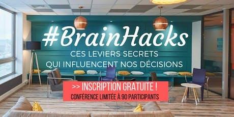 #BrainHacks : Ces Leviers Secrets Qui Influencent Nos Décisions  billets