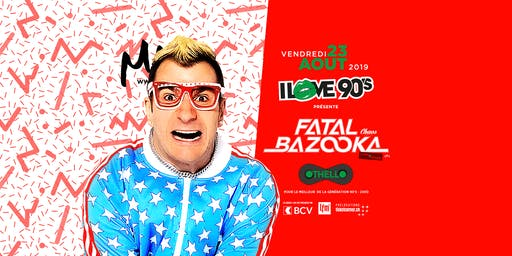 I LOVE 90'S - FATAL BAZOOKA (F)