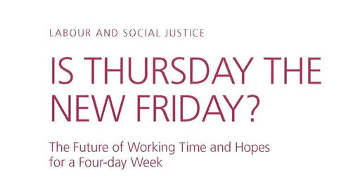 The Future of Working Time and Hopes for a Four-day Week