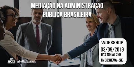 Workshop - Mediação na Administração Pública Brasileira ingressos