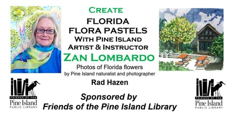 Create Florida Flora Pastels with Zan Lombardo   tickets