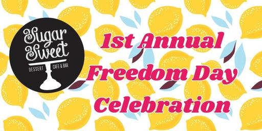 Sugar Sweet's 1st Annual Freedom Day Celebration