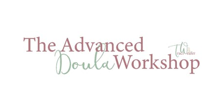 The Advanced Doula Workshop by Traci Weafer tickets