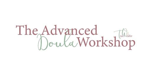 The Advanced Doula Workshop Central GA