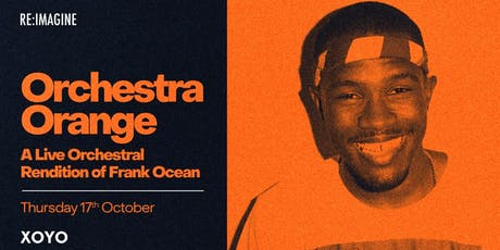 Orchestra Orange - A Live Rendition of Frank Ocean tickets
