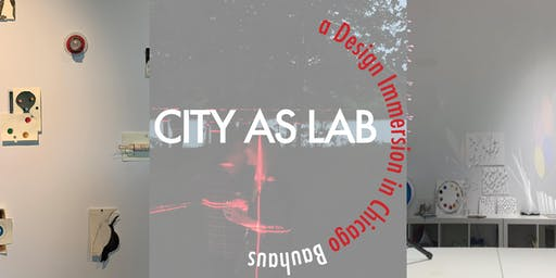 City as Lab: a Design Immersion in Chicago Bauhaus