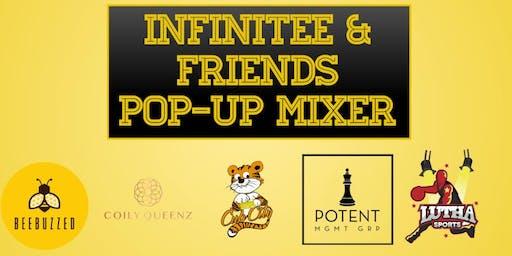 Infinitee & Friends Pop Up Mixer 2019