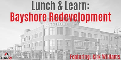 August Lunch & Learn   Bayshore Mall Redevelopment with Kirk Williams