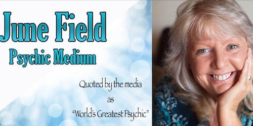 "An Evening with ""Worlds Greatest Psychic"" June Field - MONTROSE"