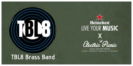 TBL8 Brass @ Electric Picnic 2019 tickets