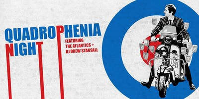 Quadrophenia Night Featuring The Atlantics & DJ Drew Stansall