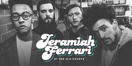 JERAMIAH FERRARI tickets