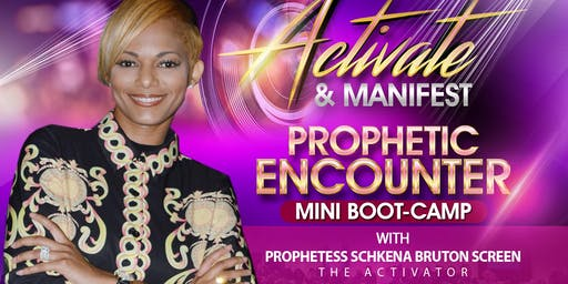 Activate & Manifest Prophetic Encounter Mini Boot-Camp - Georgia