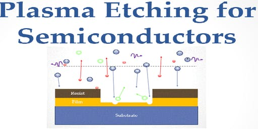 Plasma Etching for Semiconductors- 1-day- course