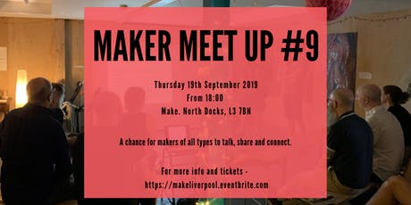 Maker Meet Up #9 tickets