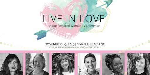 LIVE IN LOVE - 4th Annual Hope Restored Women's Conference