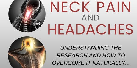 Neck Pain & Headaches: Understanding the Research and How to Overcome it Naturally tickets
