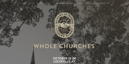 Sojourn Network Leaders' Summit: Whole Churches