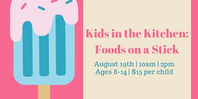 Kids in the Kitchen: Foods on a Stick