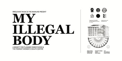 MY ILLEGAL BODY: A Benefit for Planned Parenthood
