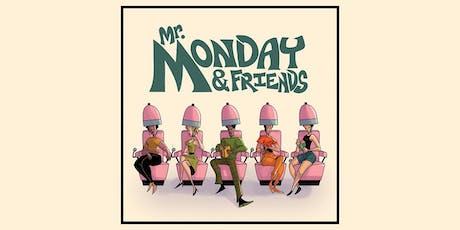 Mr. Monday & Friends feat. Regnault Monday / Freya Rae / Tense / Odiee tickets