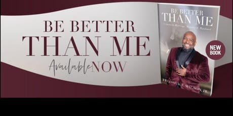 """Be Better Than Me"" Book Signing and Networking Social tickets"