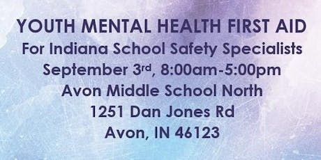 Youth Mental Health First Aid for Indiana School Safety Specialists tickets