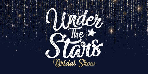 Under The Stars Bridal Show