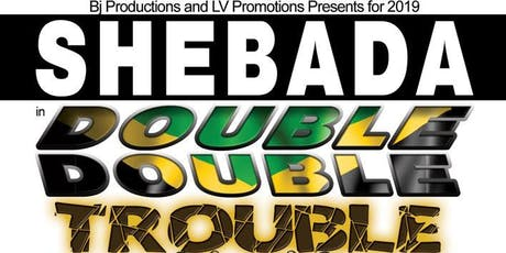 Shebada in Double Trouble tickets