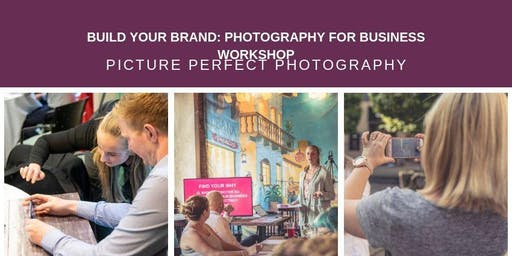 Build Your Brand - Photography for Business Workshop