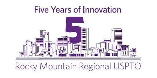 Rocky Mountain USPTO Five Year Anniversary Celebration