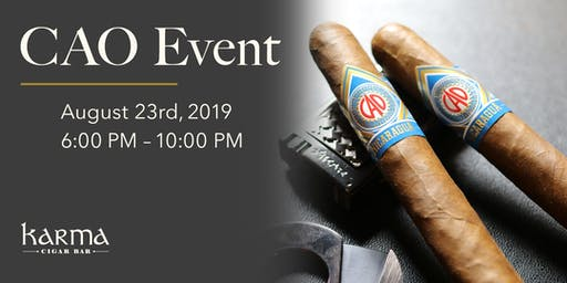 KARMA AUGUST EVENT || CAO CIGARS