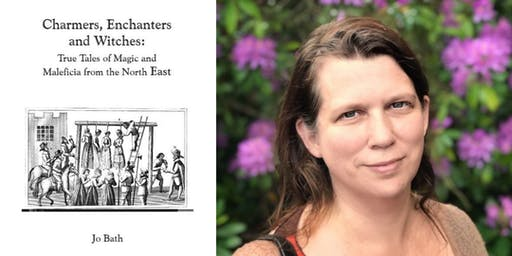 'Witches & Cunning Folk in the North East' Speaker: Dr Jo Bath