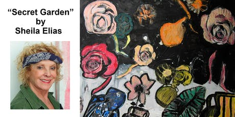 "Art Exhibition: ""Secret Gardens"" by Sheila Elias tickets"