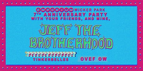 JEFF the Brotherhood,(?), Tinkerbelles, & Ovef Ow - 7 Year Anniversary Show tickets
