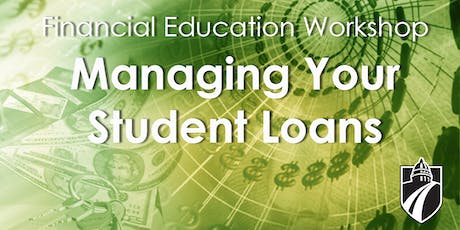 Being Smart About Managing Your Student Loans tickets