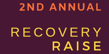 2nd Annual Recovery Raise tickets