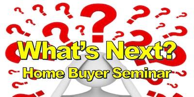 What's Next? Home Buyer Seminar (Oct)