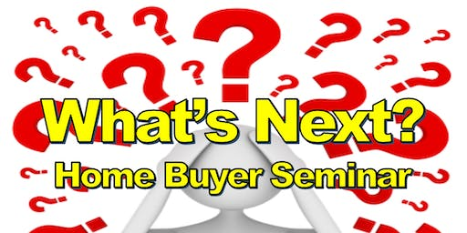 What's Next? Home Buyer Seminar (Nov)