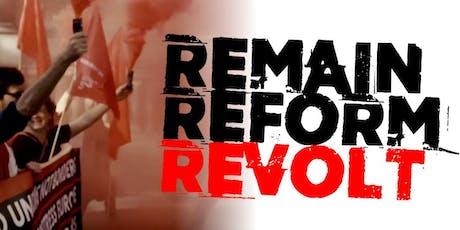 Remain Reform Revolt - Cambridge tickets