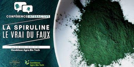 [Conférence Interactive] La spiruline: le vrai du faux! tickets