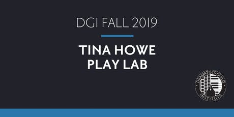 DGI FALL 2019: Tina Howe Play Lab: Fanciful Ten-Minute Plays and More tickets