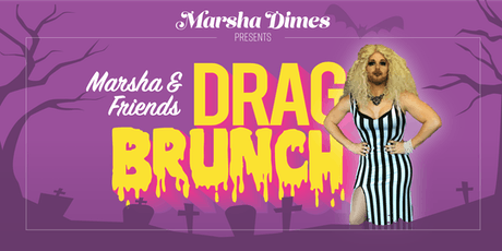 Marsha & Friends Drag Brunch: Halloween Edition (1pm Seating) tickets