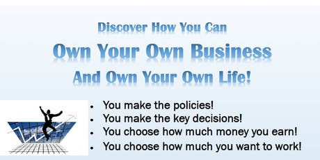 Discover How You Can Own Your Own Business And Own Your Life tickets