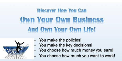 Discover How You Can Own Your Own Business And Own Your Life