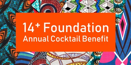 14+ FOUNDATION ANNUAL COCKTAIL BENEFIT tickets