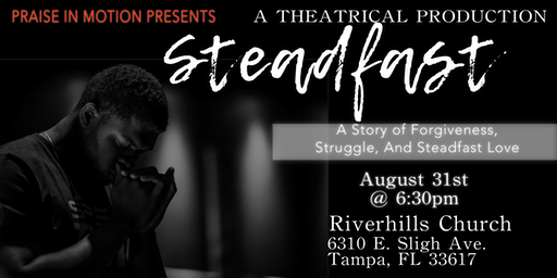Steadfast - A Theatrical Production